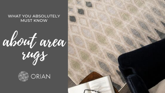 Title Image reading What You Absolutely Must Know About Area Rugs